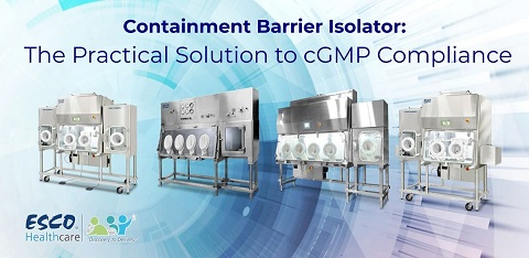 Containment Barrier Isolator: The Practical Solution to cGMP Compliance